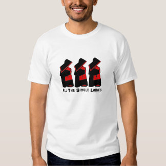 All The Single Ladies T Shirts