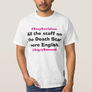 All the staff on the Death Star were English. T-Shirt