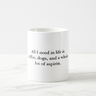 All The Things I Need In Life Coffee Mug