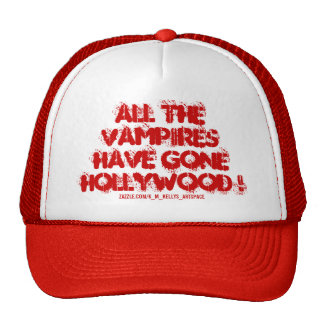 ALL THE VAMPIRES HAVE GONE HOLLYWOOD ! CAP
