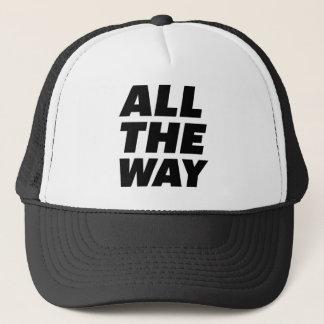 ALL THE WAY fun slogan trucker hat