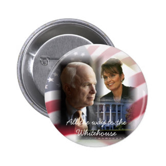 All the Way to the Whitehouse - McCain Palin 08 6 Cm Round Badge