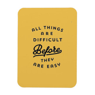 ALL THINGS ARE DIFFICULT BEFORE THEY ARE EASY MOTI RECTANGLE MAGNETS