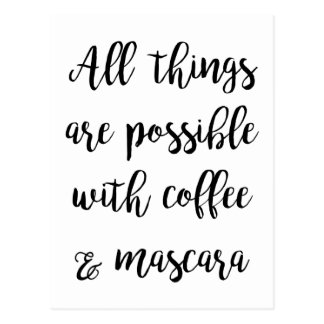 All things are possible with coffee & mascara postcard