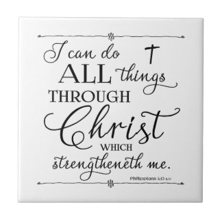 All Things Through Christ - Philippians 4:13 Tile