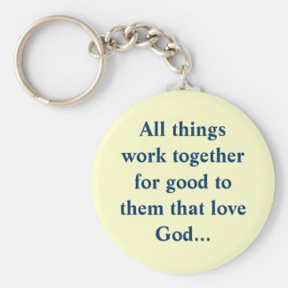 All things work together for good to them that ... basic round button key ring