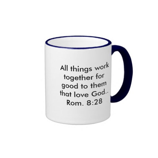 All things work together for good to them that... coffee mugs