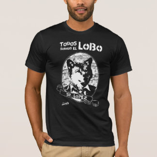 All we are Lobo T-Shirt