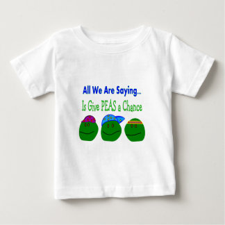 All we are saying GIVE PEAS A CHANCE Baby T-Shirt