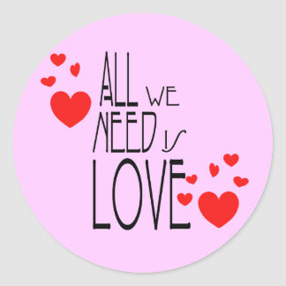 all we need is love classic round sticker