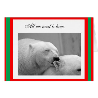 All we Need is Love polar bear Christmas card