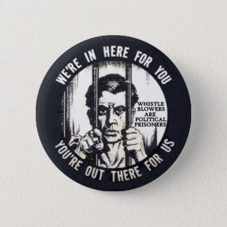 All whistleblowers are political prisoners 6 cm round badge