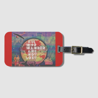 All Who Wander Are Not Lost Luggage Tag