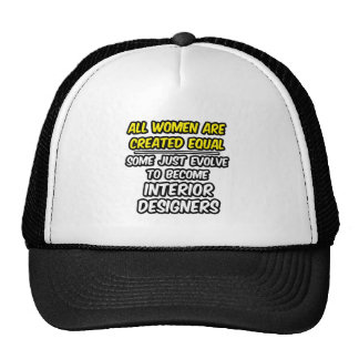 All Women Are Created Equal...Interior Designers Mesh Hats