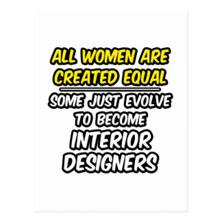 All Women Are Created Equal...Interior Designers Postcard