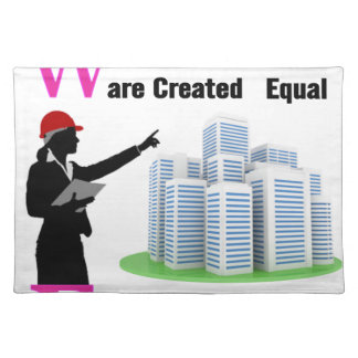 All Women Are Created Equal Then a Few Become Engi Placemats