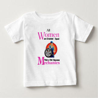 All Women Are Created Equal Then a Few Become Mech Baby T-Shirt