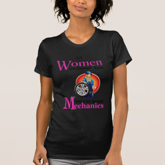 All Women Are Created Equal Then a Few Become Mech T-Shirt