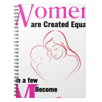 All Women Are Created Equal Then a Few Become Moth Note Books