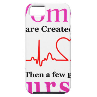 All Women Are Created Equal Then a Few Become Nurs iPhone 5 Cases