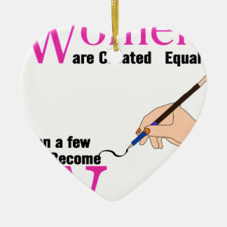 All Women Are Created Equal Then a Few Become Writ Ceramic Heart Decoration