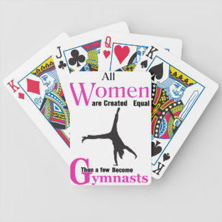 All Women Are Created Equal Then a  GymnASTIC Bicycle Playing Cards