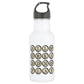 All work and no play 532 ml water bottle