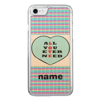 All You Ever Need Love, in a heart,add name Carved iPhone 8/7 Case