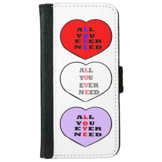 All You Ever Need Love, in a heart, iPhone 6 Wallet Case