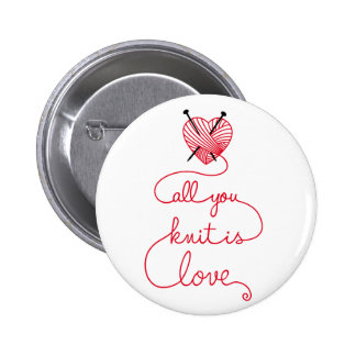 All you knit is love with heart shaped red yarn 6 cm round badge