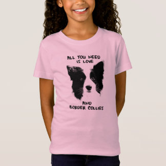 All you need Border Collies T-Shirt