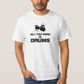 All you need is drums black color T-Shirt