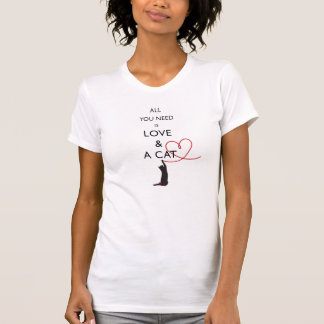 All you need is love & a cat T-Shirt