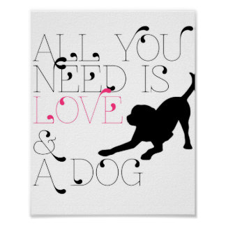 """All You Need is Love & A Dog"" 8x10 Print"