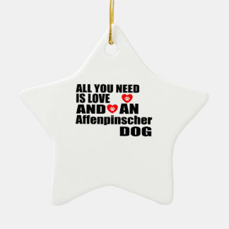 ALL YOU NEED IS LOVE Affenpinscher DOGS DESIGNS Ceramic Ornament