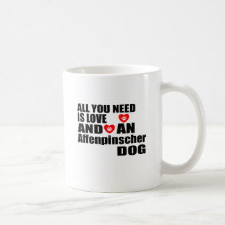 ALL YOU NEED IS LOVE Affenpinscher DOGS DESIGNS Coffee Mug