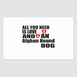 ALL YOU NEED IS LOVE Afghan Hound DOGS DESIGNS Rectangular Sticker