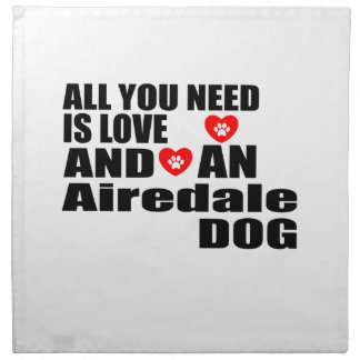 ALL YOU NEED IS LOVE Airedale DOGS DESIGNS Napkin