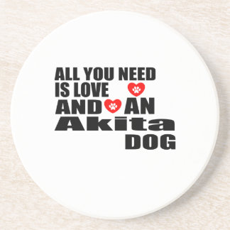 ALL YOU NEED IS LOVE Akita DOGS DESIGNS Coaster