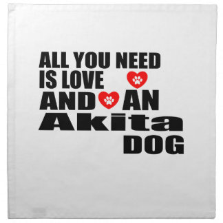 ALL YOU NEED IS LOVE Akita DOGS DESIGNS Napkin