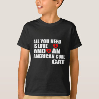 ALL YOU NEED IS LOVE AMERICAN CURL CAT DESIGNS T-Shirt