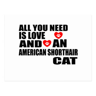 ALL YOU NEED IS LOVE AMERICAN SHORTHAIR CAT DESIGN POSTCARD