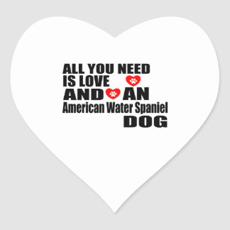 ALL YOU NEED IS LOVE American Water Spaniel  DOGS Heart Sticker