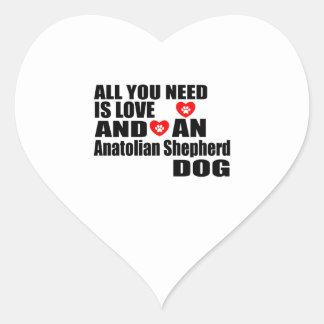 ALL YOU NEED IS LOVE Anatolian Shepherd dog DOGS D Heart Sticker