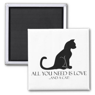 All You Need Is Love And A Cat! Magnet