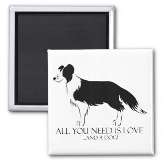 All You Need Is Love And A Dog! Magnet