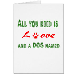 All you need is love and a dog named... card