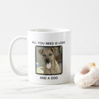 All You Need is Love and A Dog Photo Pet Coffee Mug