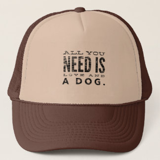 All You Need is Love and a Dog Trucker Hat