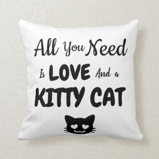 All You Need Is Love And a Kitty Cat Throw Pillow